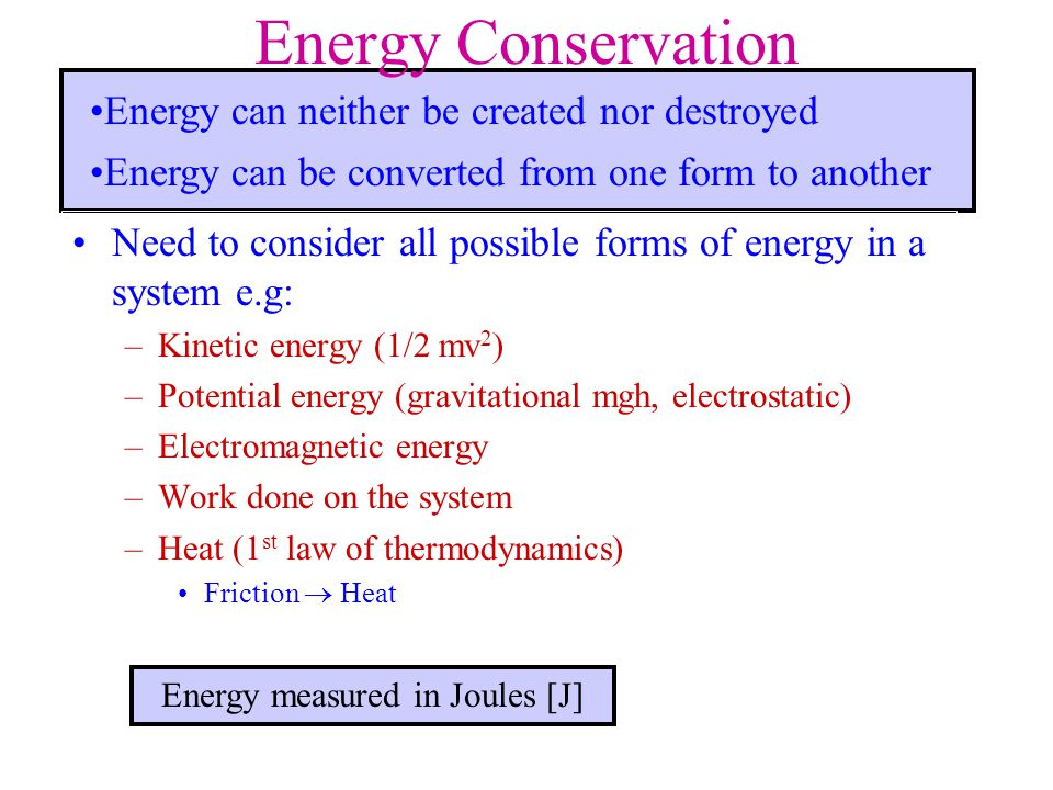 Energy measured in Joules [J]